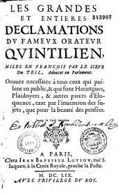 Les Grandes et entières déclamations du fameux orateur Quintilien, mises en françois par le sieur Du Teil, Aduocat en Parlement...