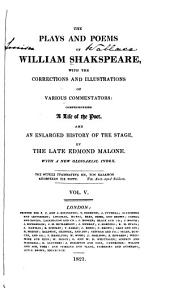 The Plays and Poems of William Shakspeare: With the Corrections and Illustrations of Various Commentators, Volume 5