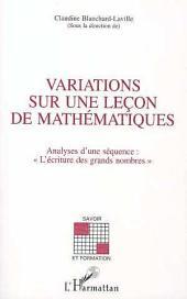 """VARIATIONS SUR UNE LEÇON DE MATHEMATIQUES: Analyse d'une séquence : """" L'écriture des grands nombres """""""