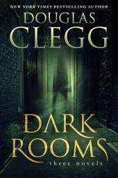 Dark Rooms: A Three Novel Box Set (The Hour Before Dark, Breeder, Afterlife)