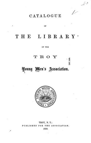 Catalogue of the Library of Troy Young Men s Assoc PDF