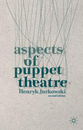 Aspects of Puppet Theatre: Edition 2