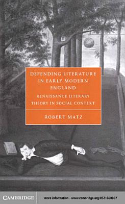 Defending Literature in Early Modern England PDF