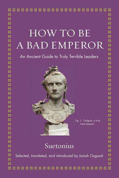 Download How to Be a Bad Emperor Book