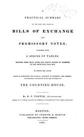 A Practical Summary of the Law and Usage of Bills of Exchange and Promissory Notes: Together with a Series of Tables, Showing when Bills, Notes and Drafts, Drawn Or Accepted at Any Date, Will Fall Due : to which are Added Rates of Commission and Storage, Equation of Payments, and General Information Connected with the Business of the Counting-house