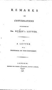 """Remarks on Conversations occasioned by Mr. Burke's Letter [i.e. """"A Letter to a Noble Lord""""]. In a letter to a Professor on the Continent. [By-Beckett.]"""