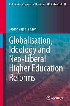 Globalisation  Ideology and Neo Liberal Higher Education Reforms PDF