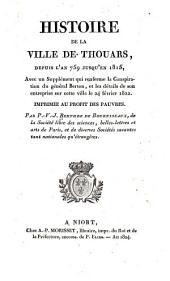 Histoire de la ville de Thouars, depuis l'an 759 jusqu'en 1815: avec un supplément qui renferme la conspiration du géneral Berton, et les détails de son entreprise sur cette ville le 24 février, 1822