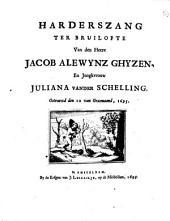 Harderszang ter bruilofte van den heere Jacob Alewynz Ghyzen, en jongkvrouw Juliana vander Schelling. Getrouwd den 10 van Grasmaand, 1695: Volume 1