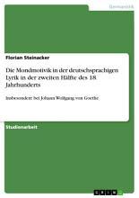 Die Mondmotivik in der deutschsprachigen Lyrik in der zweiten H  lfte des 18  Jahrhunderts PDF