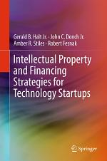 Intellectual Property and Financing Strategies for Technology Startups
