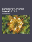 On the Epistle to the Romans  by C  S