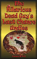 The Hilarious Dead Guy's Last Chance Undies