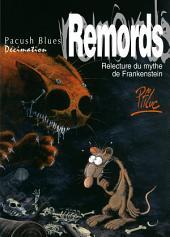 Pacush Blues T10: Décimation - Relecture dy mythe de Frankenstein - Remords