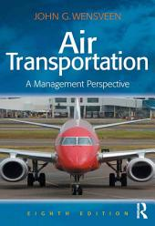 Air Transportation: A Management Perspective, Edition 8