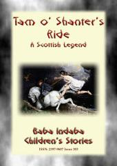 TAM O' SHANTER'S RIDE - The Story and the Poem: Baba Indaba's Children's Stories - Issue 303