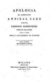 Apologia del commendatore Annibale Caro contra Lodovico Castelvetro pubblicata dall'autore sotto il nome degli Accademici di Banchi