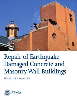 Repair of Earthquake Damaged Concrete and Masonry Wall Buildings Book