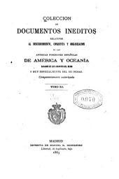 Colección de documentos inéditos, relativos al descubrimiento ... de las antiguas posesiones españolas de América y Oceanía: sacados de los archivos del reino, y muy especialmente del de Indias, Volumen 40
