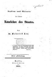 Studien und Skizzen zu einer Naturlehre des Staates: Band 1