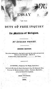 An Essay on the Duty of Free Inquiry in matters of Religion ... Second edition