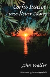 Corfu Sunset: Avrio never comes