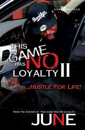 This Game Has No Loyalty II - Hustle for Life: Hustle for Life