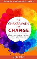 The Chakra Path To Change