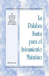 La Palabra Santa para el Avivamiento Matutino - El aumento de Cristo para la edificación de la iglesia