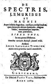 Lud. Lavateri De spectris, lemuribus variisque praesagitionibus tractatus: liber unus