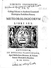 Liberti Fromondi ... Meteorologicorum libri sex