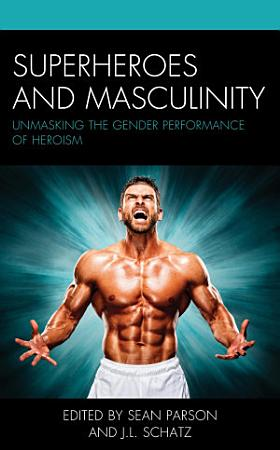 Superheroes and Masculinity PDF