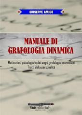 Manuale di Grafologia dinamica - Motivazioni psicologiche dei segni grafologici morettiani, Tratti della personalità