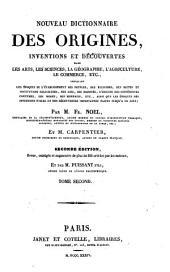 Nouveau dictionnaire des origines,inventions et découvertes dans les arts, les sciences, la géographie, l'agriculture, le commerce, etc. ...