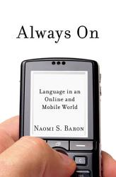 Always On Language In An Online And Mobile World Book PDF