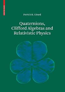 Quaternions, Clifford Algebras and Relativistic Physics