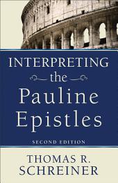 Interpreting the Pauline Epistles: Edition 2