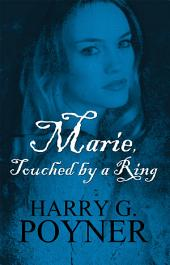 Marie, Touched by a Ring