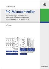PIC-Microcontroller: Programmierung in Assembler und C - Schaltungen und Anwendungsbeispiele für die Familien PIC18, PIC16, PIC12, PIC10, Ausgabe 2