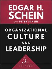 Organizational Culture and Leadership: Edition 5