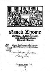 Sancti Thome de Aquino ord. Pred. Expositiones in Mattheum: Esaiam: Hieremiam & Trenos