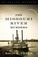 The Missouri River Murders