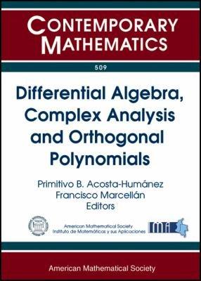 Differential Algebra  Complex Analysis and Orthogonal Polynomials PDF