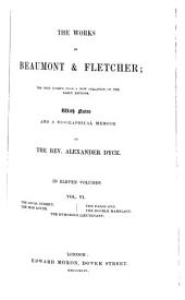 The Works of Beaumont & Fletcher: The loyal subject. The mad lover. The false one. The double marriage. The humorous lieutenant