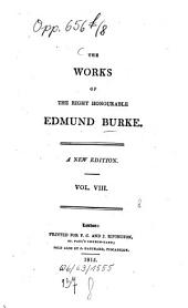The Works of the Right Honourable Edmund Burke: Volume 8