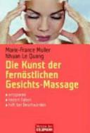 Die Kunst der fern  stlichen Gesichts   Massage PDF