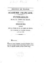 Funérailles ...: Funérailles de M. le comte de Ségur. Discours prononcé sur la tombe ... [par Parseval-Grandmaison et Arnault] : le 30 aôut 1830, Volume8