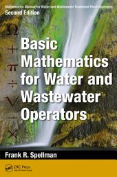 Mathematics Manual for Water and Wastewater Treatment Plant Operators, Second Edition: Basic Mathematics for Water and Wastewater Operators, Edition 2