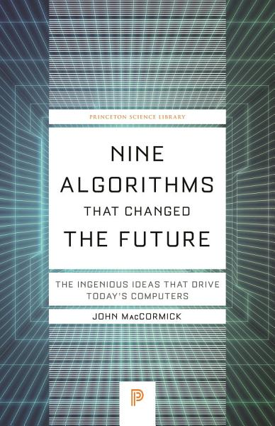 Download Nine Algorithms That Changed the Future Book