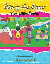 Glory the Bear: The Little One's Volume Two